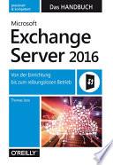 Microsoft Exchange Server 2016 – Das Handbuch  : Von der Einrichtung bis zum reibungslosen Betrieb