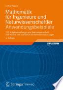 Mathematik für Ingenieure und Naturwissenschaftler - Anwendungsbeispiele