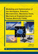 Modeling and Optimization of the Aerospace  Robotics  Mechatronics  Machines Tools  Mechanical Engineering and Human Motricity Fields