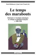 Pdf Le temps des marabouts. Itinéraires et stratégies islamiques en Afrique Occidentale Française Telecharger