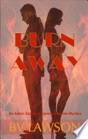Burn Away  An Adam Dutton   Beverly Laborde Mystery