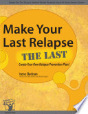 Make Your Last Relapse The Last  Create Your Own Relapse Prevention Plan Book