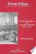 Terrae filius  Or  The Secret History of the University of Oxford  1721 1726