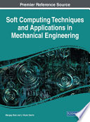 Soft Computing Techniques and Applications in Mechanical Engineering