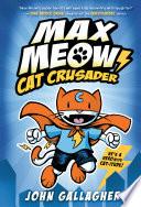 Max Meow Book 1  Cat Crusader Book