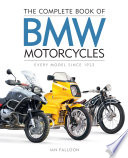 """The Complete Book of BMW Motorcycles: Every Model Since 1923"" by Ian Falloon"