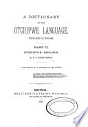 A Dictionary of the Otchipwe Language  Explained in English