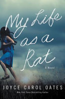 link to My life as a rat : a novel in the TCC library catalog
