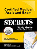 Certified Medical Assistant Exam Secrets  : Your Key to Exam Success CMA Test Review for the Certified Medical Assistant Exam