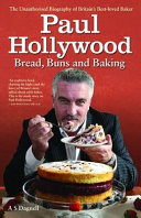 Paul Hollywood   The Biography