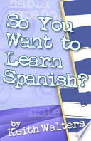 So You Want to Learn Spanish?