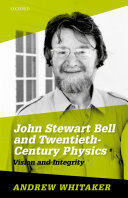 John Stewart Bell and Twentieth Century Physics