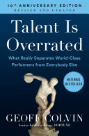 Talent Is Overrated What Really Separates World-Class Performers from EverybodyElse