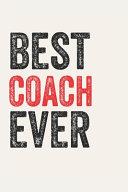Best Coach Ever Coachs Gifts Coach Appreciation Gift  Coolest Coach Notebook A Beautiful
