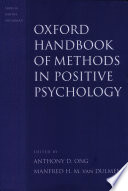 """""""Oxford Handbook of Methods in Positive Psychology"""" by Anthony D. Ong, Manfred H. M. Van Dulmen"""