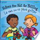 Voices Are Not for Yelling   La voz no es para gritar Book PDF