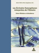 Les écrivains francophones interprètes de l'histoire