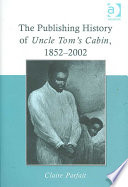 Read Online The Publishing History of Uncle Tom's Cabin, 1852-2002 For Free