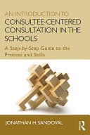 An Introduction to Consultee-Centered Consultation in the Schools [Pdf/ePub] eBook