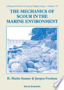 The Mechanics of Scour in the Marine Environment