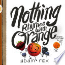 Nothing Rhymes with Orange Adam Rex Cover
