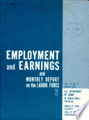 Employment and Earnings and Monthly Report on the Labor Force