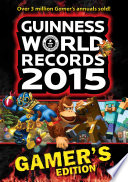 """Guinness World Records 2015 Gamer's Edition"" by Guinness World Records"