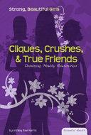 Cliques  Crushes    True Friends