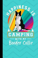 Happiness Is Camping With My Border Collie