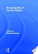"""""""Encyclopedia of Human Rights"""" by Edward H. Lawson, Mary Lou Bertucci, United Nations. Centre for Human Rights, David P. Forsythe, José Ayala-Lasso, Jan K. Dargel, Laurie S. Wiseberg"""