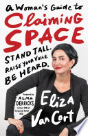 A Woman s Guide to Claiming Space