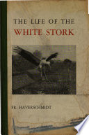 The Life Of The White Stork Book