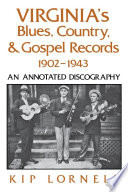 Virginia s Blues  Country  and Gospel Records  1902 1943