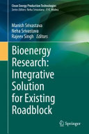 Bioenergy Research  Integrative Solution for Existing Roadblock