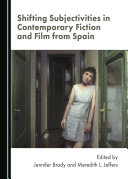 Shifting Subjectivities in Contemporary Fiction and Film from Spain