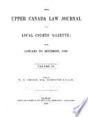 The Upper Canada Law Journal and Local Courts Gazette