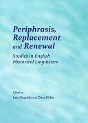 Periphrasis  Replacement and Renewal