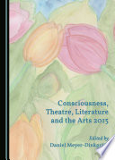 Consciousness  Theatre  Literature and the Arts 2015