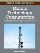 Mobile Technology Consumption  Opportunities and Challenges
