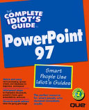The Complete Idiot's Guide to Microsoft PowerPoint 97