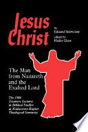 Jesus Christ  the Man from Nazareth and the Exalted Lord
