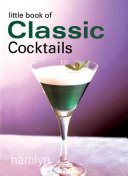 The Little Book of Classic Cocktails