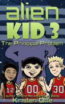 Alien Kid 3  The Principal Problem