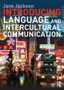 Introducing Language and Intercultural Communication