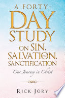 A Forty Day Study on Sin  Salvation  and Sanctification