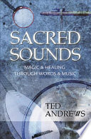 """Sacred Sounds: Transformation Through Music & Word"" by Ted Andrews"