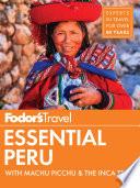 Fodor s Essential Peru Book PDF