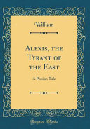 Alexis The Tyrant Of The East