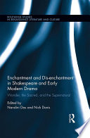 Enchantment and Dis-enchantment in Shakespeare and Early Modern Drama