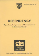 Dependency: Dependence, Independence and Interdependence in Culture and Society